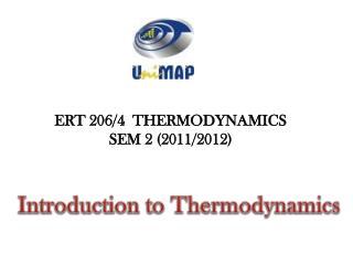 ERT 206/4 THERMODYNAMICS SEM 2 (2011/2012)
