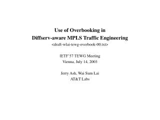 Use of Overbooking in Diffserv-aware MPLS Traffic Engineering <draft-wlai-tewg-overbook-00.txt>