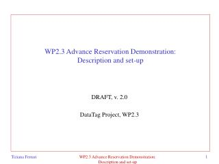WP2.3 Advance Reservation Demonstration: Description and set-up