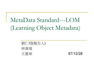 MetaData Standard---LOM (Learning Object Metadata)