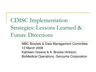 CDISC Implementation Strategies: Lessons Learned  Future Directions