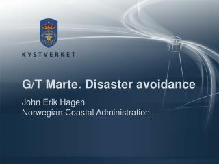 G/T Marte. Disaster avoidance