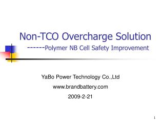 Non-TCO Overcharge Solution    ------ Polymer NB Cell Safety Improvement