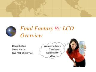 Final Fantasy  ½ : LCO Overview