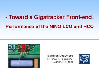 - Toward a Gigatracker Front-end  - Performance of the NINO LCO and HCO