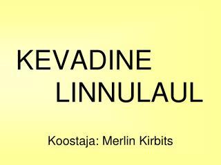KEVADINE           LINNULAUL