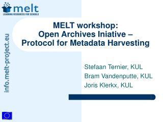 MELT workshop: Open Archives Iniative �  Protocol for Metadata Harvesting