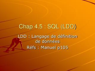 Chap  4.5 : SQL (LDD)