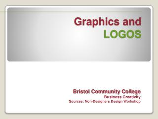 Graphics and   LOGOS