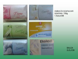 OMBIA É S SOAP&CAIR  SZAPPAN 150g 1.5 LEJ /DB