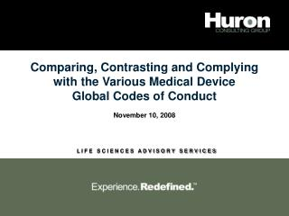 Comparing, Contrasting and Complying  with the Various Medical Device  Global Codes of Conduct