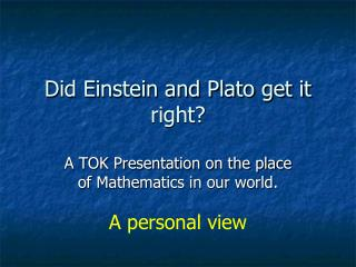 Did Einstein and Plato get it right?