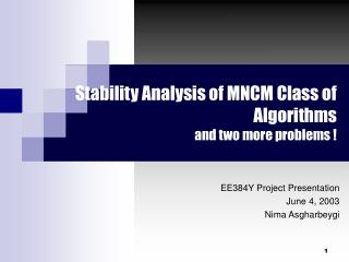 Stability Analysis of MNCM Class of Algorithms and two more problems !