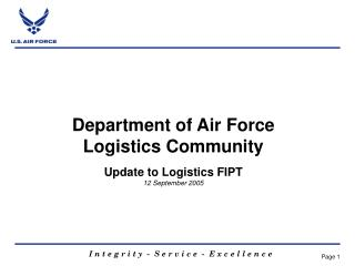 Department of Air Force Logistics Community Update to Logistics FIPT 12 September 2005