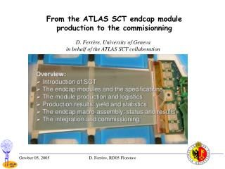 From the ATLAS SCT endcap module production to the commisionning