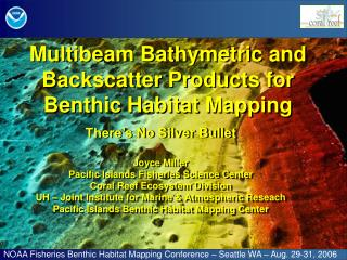 Multibeam Bathymetric and Backscatter Products for Benthic Habitat Mapping