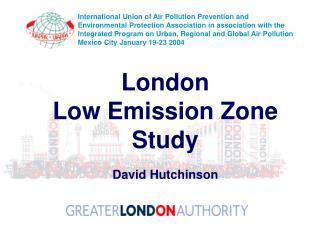 London Low Emission Zone Study David Hutchinson