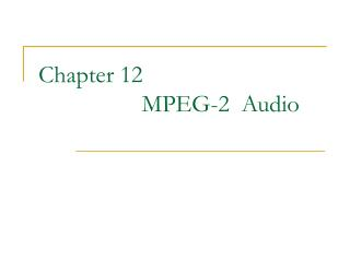 Chapter 12                   MPEG-2  Audio