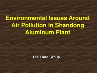 Environmental Issues Around  Air Pollution in Shandong Aluminum Plant
