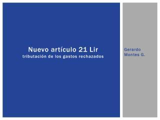 Nuevo artículo 21 Lir tributación de los gastos rechazados