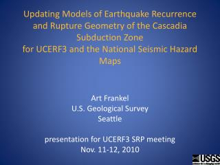 Cascadia Subduction Zone Interface Earthquakes Major Issues for UCERF3 and NSHM