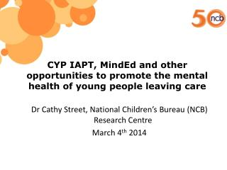 CYP IAPT, MindEd and other opportunities to promote the mental health of young people leaving care