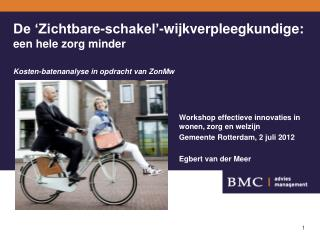 Workshop  effectieve innovaties in wonen, zorg en welzijn Gemeente  Rotterdam, 2  juli  2012