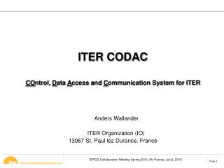 ITER CODAC CO ntrol,  D ata  A ccess and  C ommunication System for ITER Anders Wallander