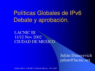 Políticas Globales de IPv6 Debate y aprobación.