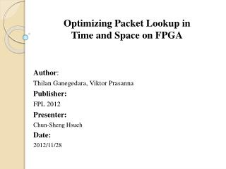 Optimizing Packet Lookup in  Time and Space on FPGA