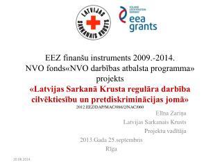 Elīna Zariņa Latvijas Sarkanais Krusts Projektu vadītāja 2013.Gada 25.septembris Rīga