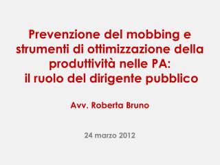 Prevenzione del mobbing e strumenti di ottimizzazione della produttivit� nelle PA: