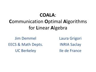 COALA :  C ommunication  O ptimal  A lgorithms for  L inear  A lgebra