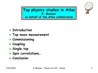 Top physics studies in Atlas E. Monnier on behalf of the Atlas collaboration