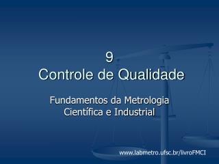 9  Controle de Qualidade