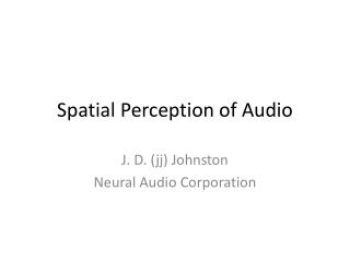 Spatial Perception of Audio