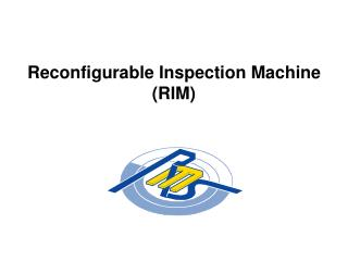 Reconfigurable Inspection Machine (RIM)