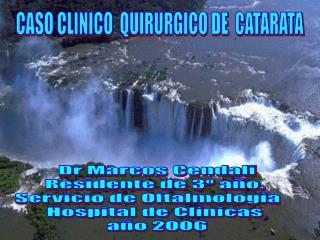 CASO CLINICO  QUIRURGICO DE  CATARATA