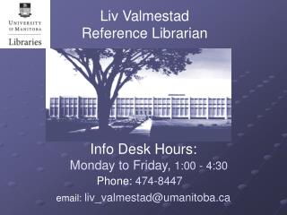Liv Valmestad Reference Librarian