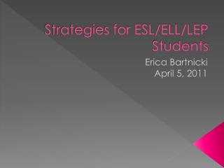 Strategies for ESL/ELL/LEP Students