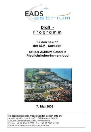 Draft  -  P r o g r a m m für den Besuch          des BZM - Markdorf bei der ASTRIUM GmbH in