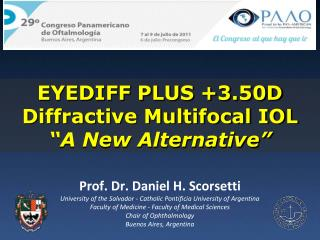 "EYEDIFF PLUS +3.50D Diffractive Multifocal IOL ""A New Alternative"""