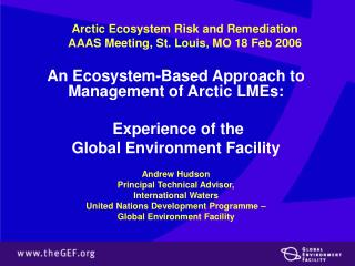 Arctic Ecosystem Risk and Remediation AAAS Meeting, St. Louis, MO 18 Feb 2006