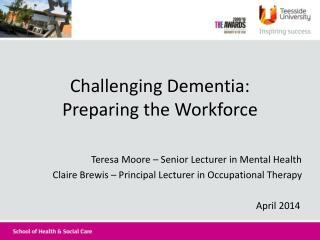 Challenging Dementia: Preparing the Workforce