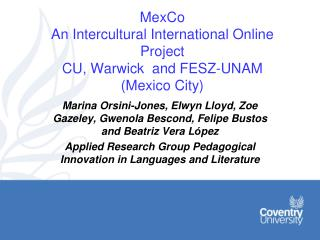 MexCo An Intercultural International Online Project  CU, Warwick  and FESZ-UNAM (Mexico City)