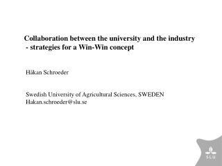Håkan Schroeder  Swedish University of Agricultural Sciences, SWEDEN Hakan.schroeder@slu.se