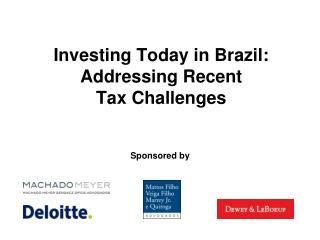 Investing Today in Brazil: Addressing Recent Tax Challenges