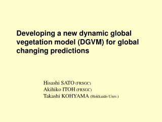 Developing a new dynamic global vegetation model (DGVM) for global changing predictions