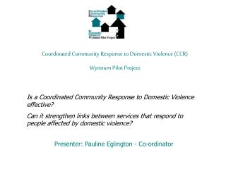 Coordinated Community Response to Domestic Violence (CCR) Wynnum Pilot Project