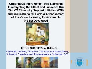 EdTech 2007, 24 th  May, Bolton St. Claire Mc Donnell, Christine O�Connor & Michael Seery,